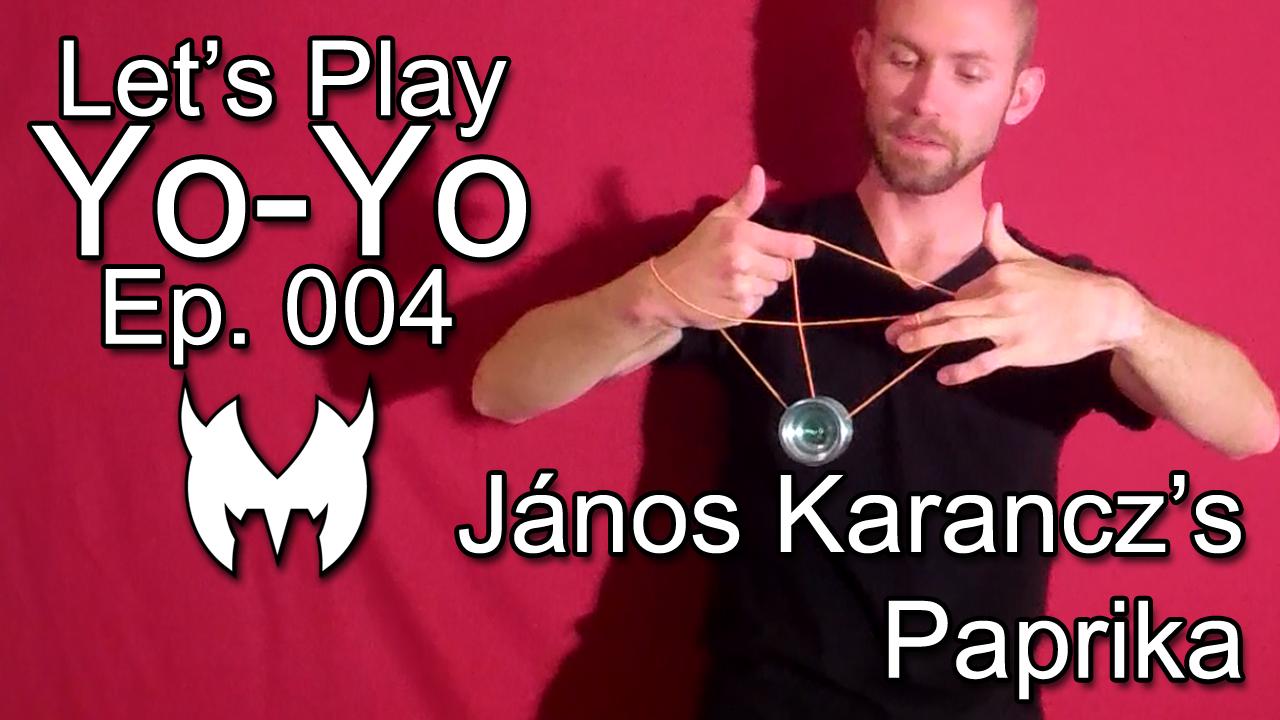 Janos Karancz's Paprika – Let's Play Yo-Yo – Ep. 004